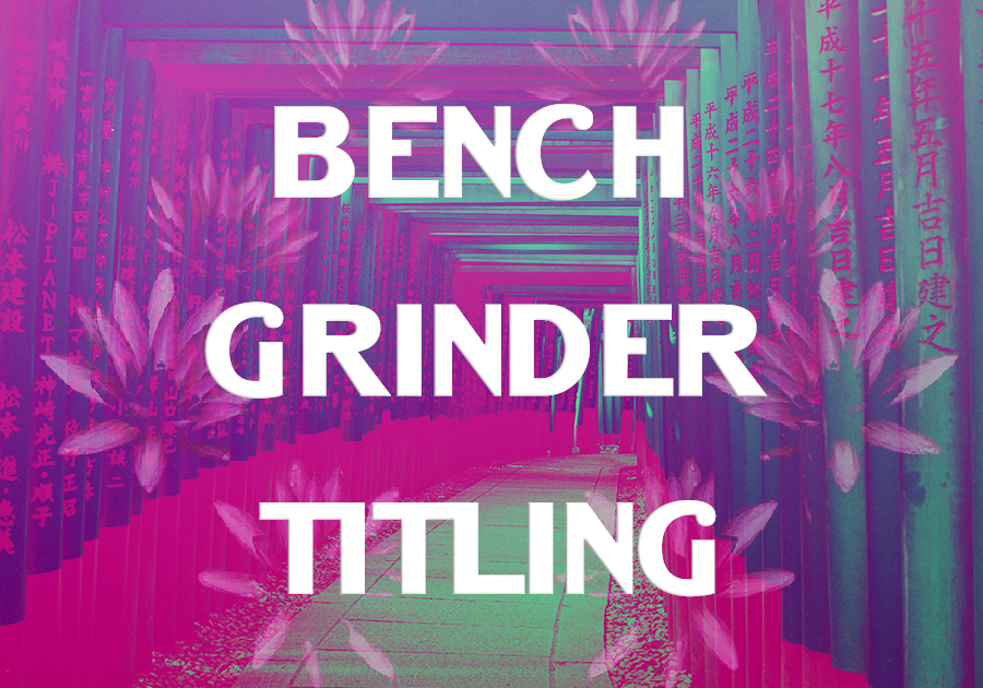 bench-grinder-titling-1